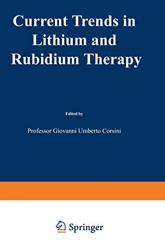 Current Trends in Lithium and Rubidium Therapy: Proceedings of an International Symposium on ...
