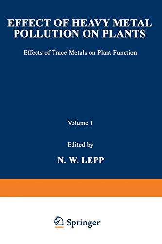 9789401173414: Effect of Heavy Metal Pollution on Plants: Effects of Trace Metals on Plant Function (Pollution Monitoring Series) (Volume 1)