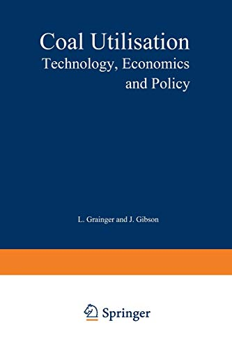9789401173544: Coal Utilisation: Technology, Economics and Policy