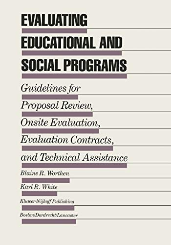 9789401174220: Evaluating Educational and Social Programs: Guidelines for Proposal Review, Onsite Evaluation, Evaluation Contracts, and Technical Assistance (Evaluation in Education and Human Services)