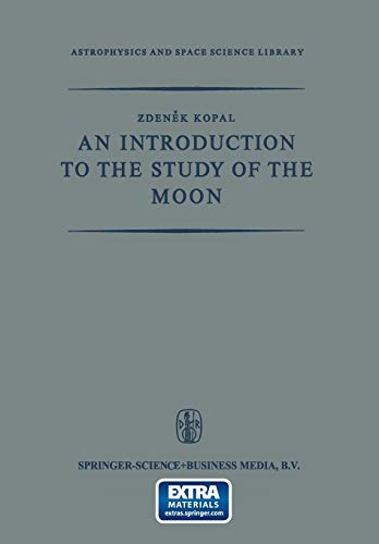 An Introduction to the Study of the Moon: Zdenek Kopal