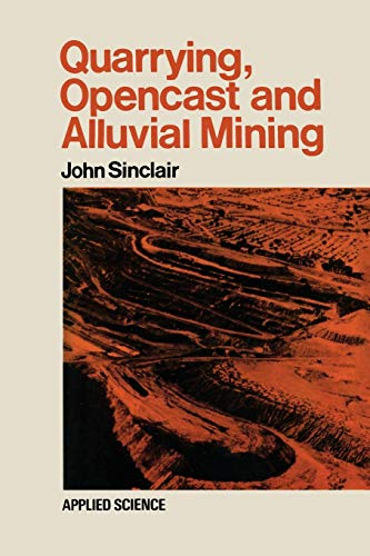 9789401176132: Quarrying Opencast and Alluvial Mining