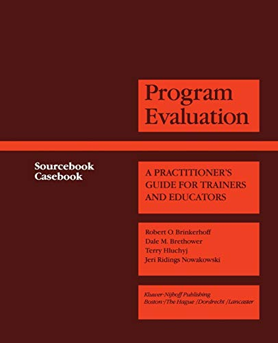 9789401176323: Program Evaluation: A Practitioner's Guide for Trainers and Educators (Evaluation in Education and Human Services)