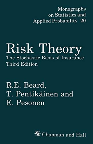 Risk Theory: The Stochastic Basis of Insurance: Beard, R.