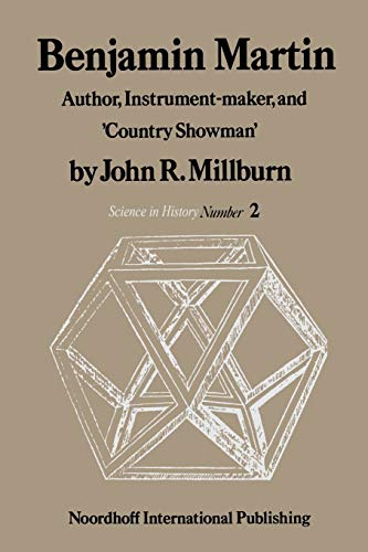 9789401178846: Benjamin Martin: Author, Instrument-Maker, and 'Country Showman' (History of Science)