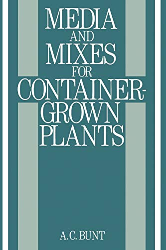 9789401179065: Media and Mixes for Container-Grown Plants: A manual on the preparation and use of growing media for pot plants