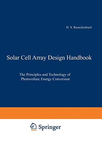 9789401179171: Solar Cell Array Design Handbook: The Principles and Technology of Photovoltaic Energy Conversion