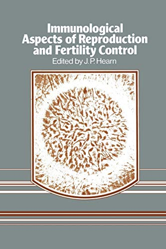 Immunological Aspects of Reproduction and Fertility Control
