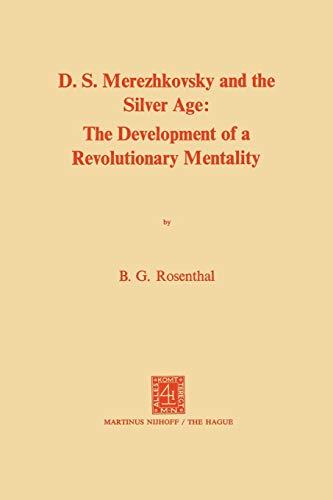9789401183536: Dmitri Sergeevich Merezhkovsky and the Silver Age: The Development of a Revolutionary Mentality