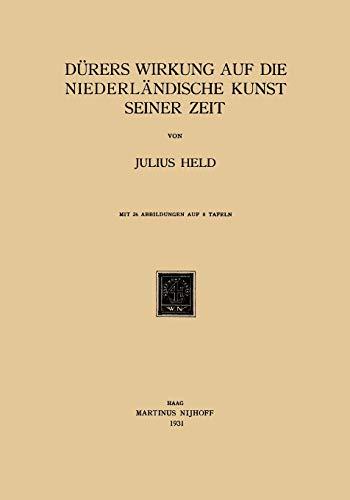 9789401183543: Dürers Wirkung auf die Niederländische Kunst Seiner Zeit