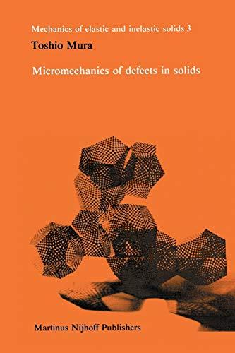 Micromechanics of defects in solids: Mura, Toshio