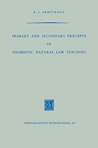 Primary and Secondary Precepts in Thomistic Natural: Armstrong, R.A.