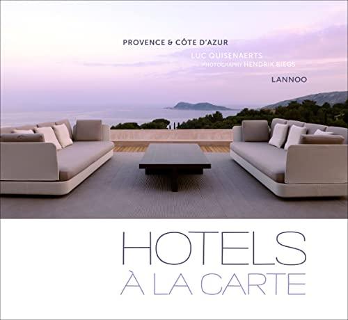 Hotels a La Carte: Provence & Cote d Azur (9401407576) by Luc Quisenaerts; Hendrik Biegs