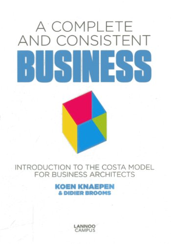 9789401409452: A Complete and Consistent Business: Introduction to the COSTA Model for Business Architects