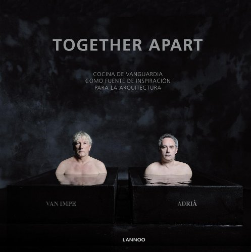Together Apart (Spanish): Avant-garde Cuisine as a Source of Inspiration for Architecture (Spanish ...