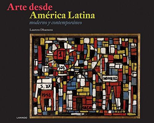 Arte Desde America Latina: Moderno y Contmeporaneo (Hardback): Laurens Dhaenens