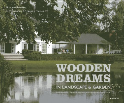 9789401412018: Wooden Dreams: In Landscape and Garden