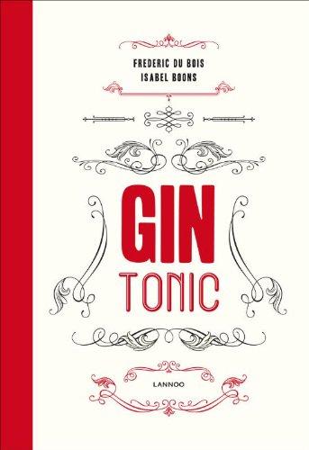9789401412780: Gin & tonic / druk 1: de complete gids voor de perfecte mix
