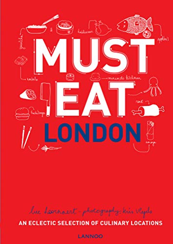 9789401424820: Must Eat London: An Eclectic Selection of Culinary Locations