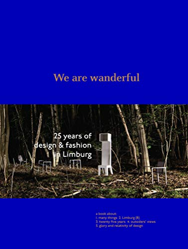 9789401440592: We are Wanderful: 25 Years of Design & Fashion in Limburg