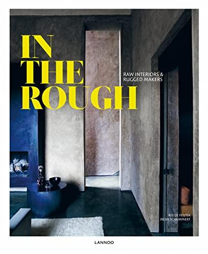 In the Rough: Raw Interiors & Rugged: Iris de Feijter,