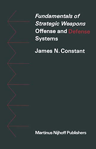 9789401501576: Fundamentals of Strategic Weapons: Offense and Defense Systems