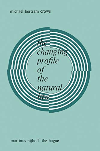 The Changing Profile of the Natural Law: Michael Bertram Crowe