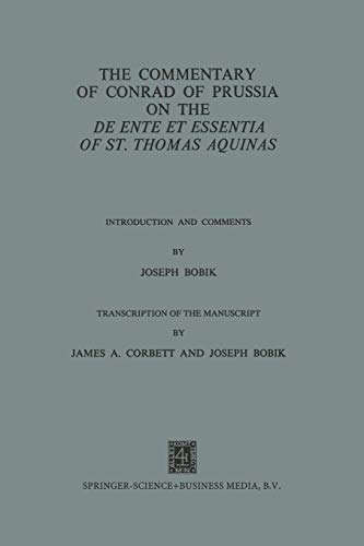 9789401503556: The Commentary of Conrad of Prussia on the De Ente et Essentia of St. Thomas Aquinas: Introduction and Comments