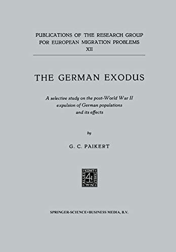 9789401503761: The German exodus: A selective study on the post-World War II expulsion of German populations and its effects (Publications of the Research Group for European Migration Problems)