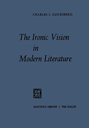 9789401503860: The Ironic Vision in Modern Literature