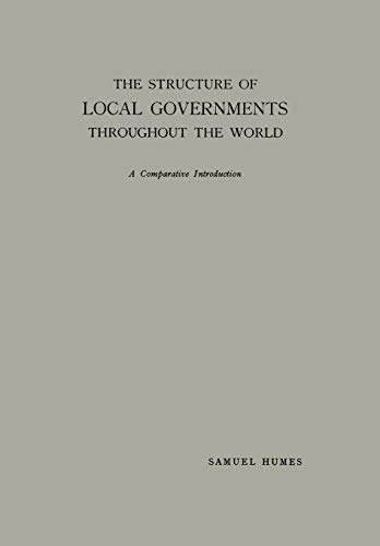 9789401504232: The Structure of Local Governments Throughout the World: A Comparative Introduction