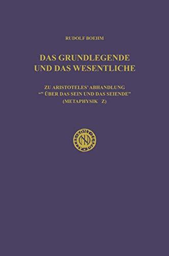 """9789401513388: Das Grundlegende und das Wesentliche: Zu Aristoteles' Abhandlung """"Über das Sein und das Seiende"""" (Metaphysik Z) (German Edition)"""