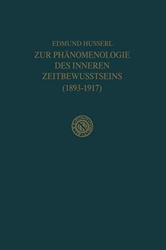 9789401539463: Zur Phänomenologie des Inneren Zeitbewusstseins (1893–1917) (Husserliana: Edmund Husserl – Gesammelte Werke) (German Edition)