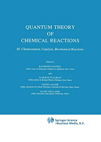 9789401569200: Quantum Theory of Chemical Reactions: Chemisorption, Catalysis, Biochemical Reactions (Quantum Theory Chemical Reactions)