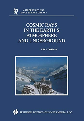 9789401569873: Cosmic Rays in the Earth's Atmosphere and Underground (Astrophysics and Space Science Library)