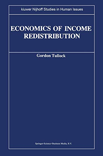 Economics of Income Redistribution (Kluwer-Nijhoff Studies in Human Issues): G. Tullock