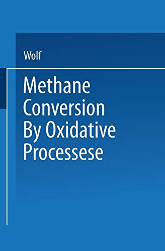 Methane Conversion by Oxidative Processes: Fundamental and Engineering Aspects: Wolf