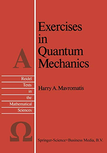 9789401577731: Exercises in Quantum Mechanics: A Collection of Illustrative Problems and Their Solutions (Reidel Texts in the Mathematical Sciences)