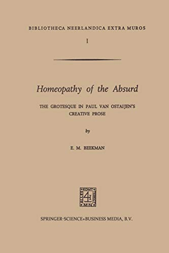 9789401700382: Homeopathy of the Absurd: The Grotesque in Paul van Ostaijen's Creative Prose (Bibliotheca Neerlandica extra muros)