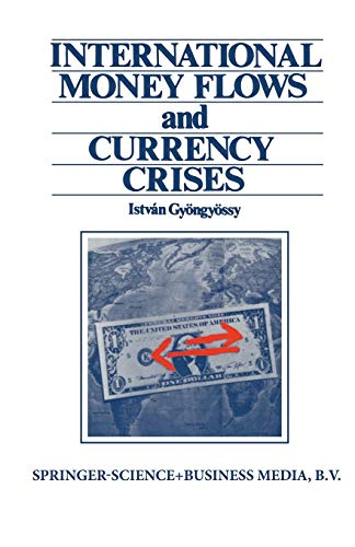 9789401719490: International Money Flows and Currency Crises