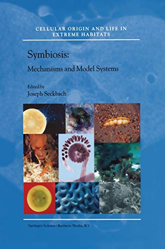 Symbiosis Mechanisms and Model Systems Cellular Origin, Life in Extreme Habitats and Astrobiology