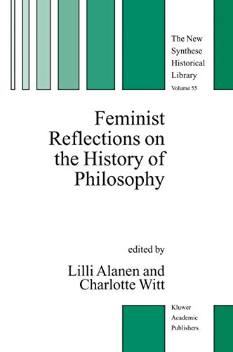 9789401740043: Feminist Reflections on the History of Philosophy (The New Synthese Historical Library)