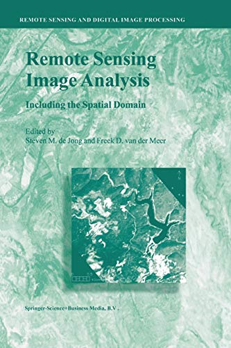 9789401740616: Remote Sensing Image Analysis: Including the Spatial Domain (Remote Sensing and Digital Image Processing)