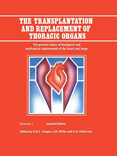 9789401741156: The Transplantation and Replacement of Thoracic Organs: The Present Status of Biological and Mechanical Replacement of the Heart and Lungs