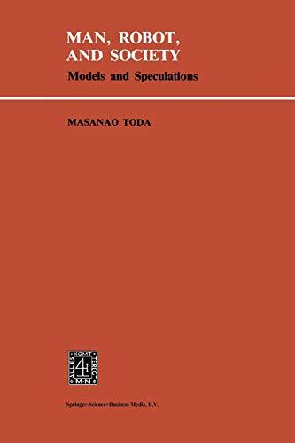 Man, Robot and Society: M. Toda