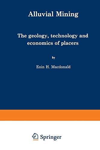 9789401753630: Alluvial Mining: The geology, technology and economics of placers