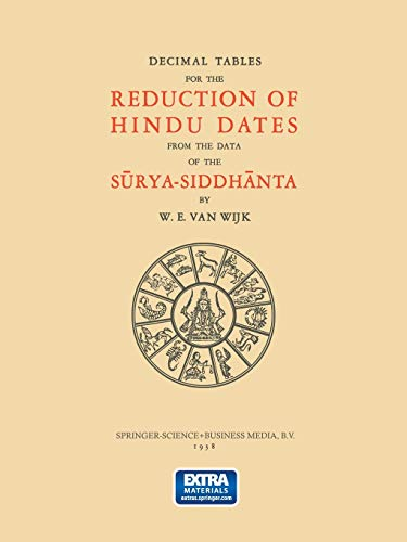 9789401758147: Decimal Tables for the Reduction of Hindu Dates from the Data of the Sūrya-Siddhānta