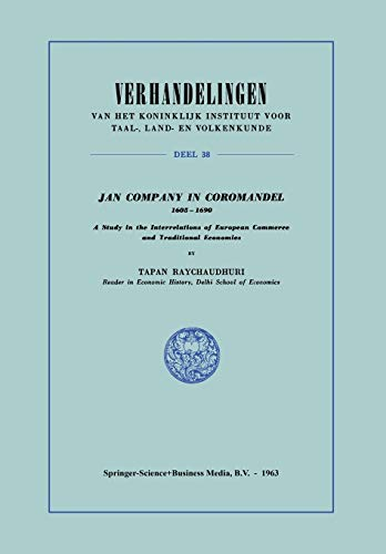 Jan Company in Coromandel 1605-1690: A Study: A. K. Raychaudhuri