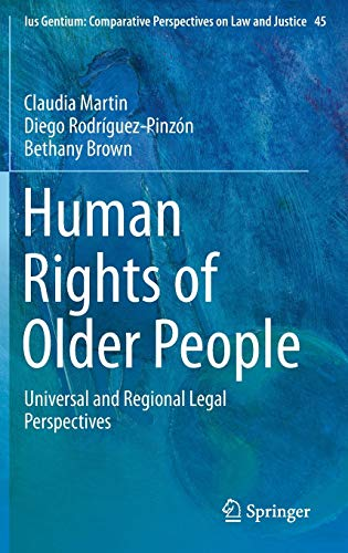 9789401771849: Human Rights of Older People: Universal and Regional Legal Perspectives (Ius Gentium: Comparative Perspectives on Law and Justice)