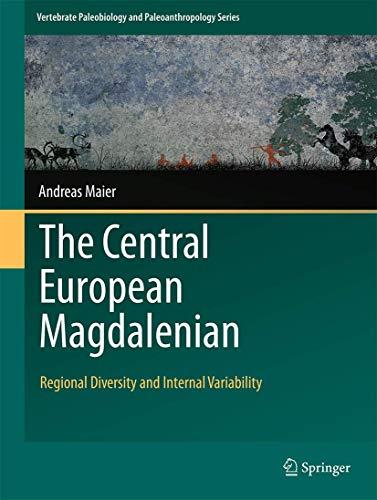 9789401772051: The Central European Magdalenian: Regional Diversity and Internal Variability (Vertebrate Paleobiology and Paleoanthropology)